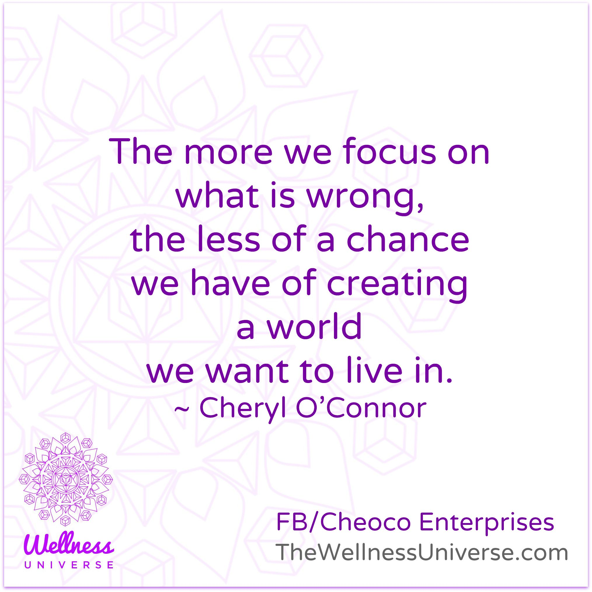 The #Wellness Universe #Quote of the Day by @cheoco Angry at the world when you see wrong being done? Injustice? Hurt, pain and suffering? Cheryl was too Click on poster for her expanded thought #quoteoftheday a Must Read :) #WUVIP #change #consciousness #mustread #Joy #Happiness #Social #Community #alignment
