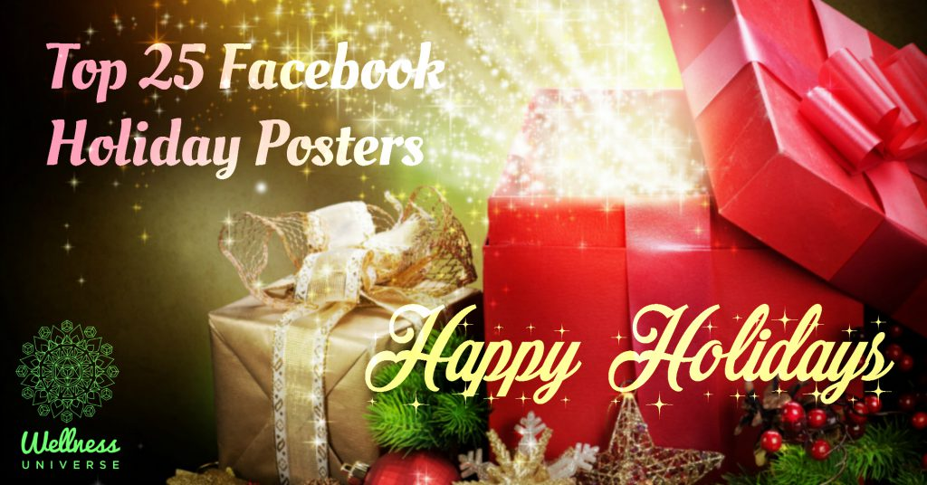 Top 25 Facebook Holiday Posters to share #WUVIP #WellnessUniverse #MerryChristmas #Best #top25 #Holiday #HappyHoliday
