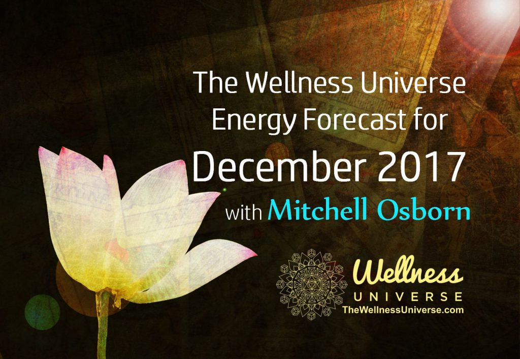 Energy Forecast for December with Mitchell Osborn #TheWellnessUniverse #WUVIP #EnergyForecastForDecember