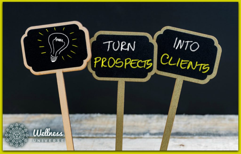 3 Tips to Turn Your Prospects into Clients by Maggie Sarfo #TheWellnessUniverse #WUVIP #Prospects