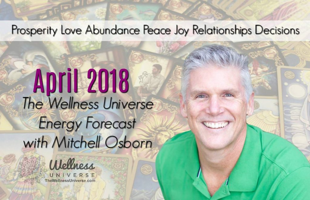 Energy Forecast for April 2018 with Mitchell Osborn #TheWellnessUniverse #WUVIP #ForecastForApril2018
