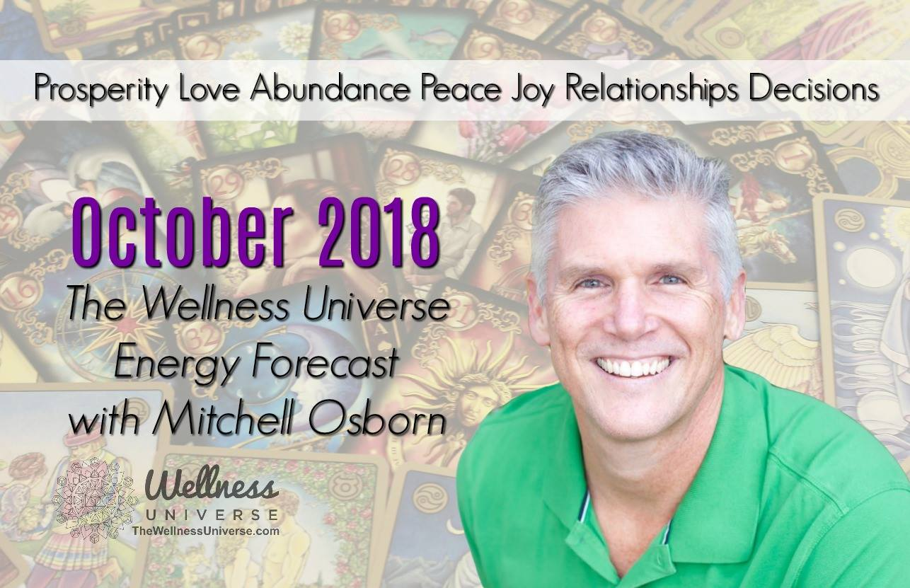 Energy Forecast for October 2018 with Mitchell Osborn #TheWellnessUniverse #WUVIP #ForecastForOctober2018