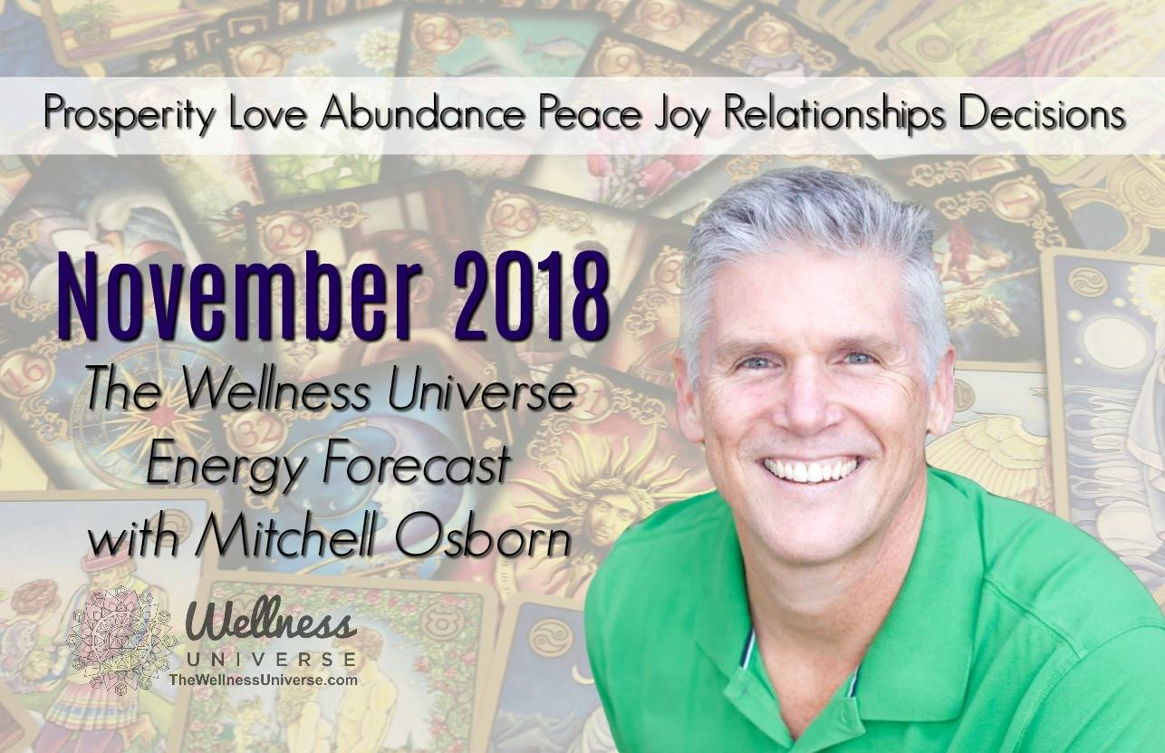 Energy Forecast for November 2018 with Mitchell Osborn #TheWellnessUniverse #WUVIP #EnergyForecastForNovember2018
