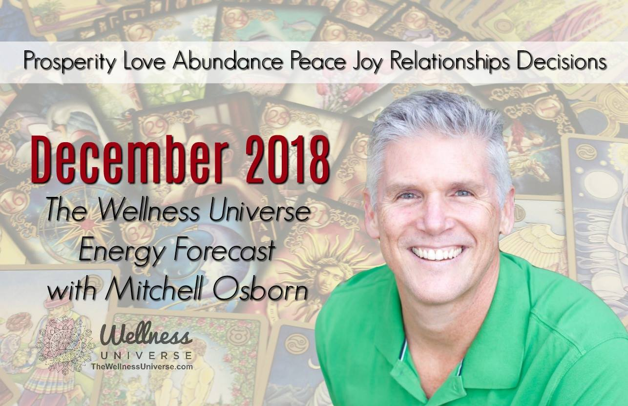 Energy Forecast for December with Mitchell Osborn #TheWellnessUniverse #WUVIP #ForecastForDecember2018