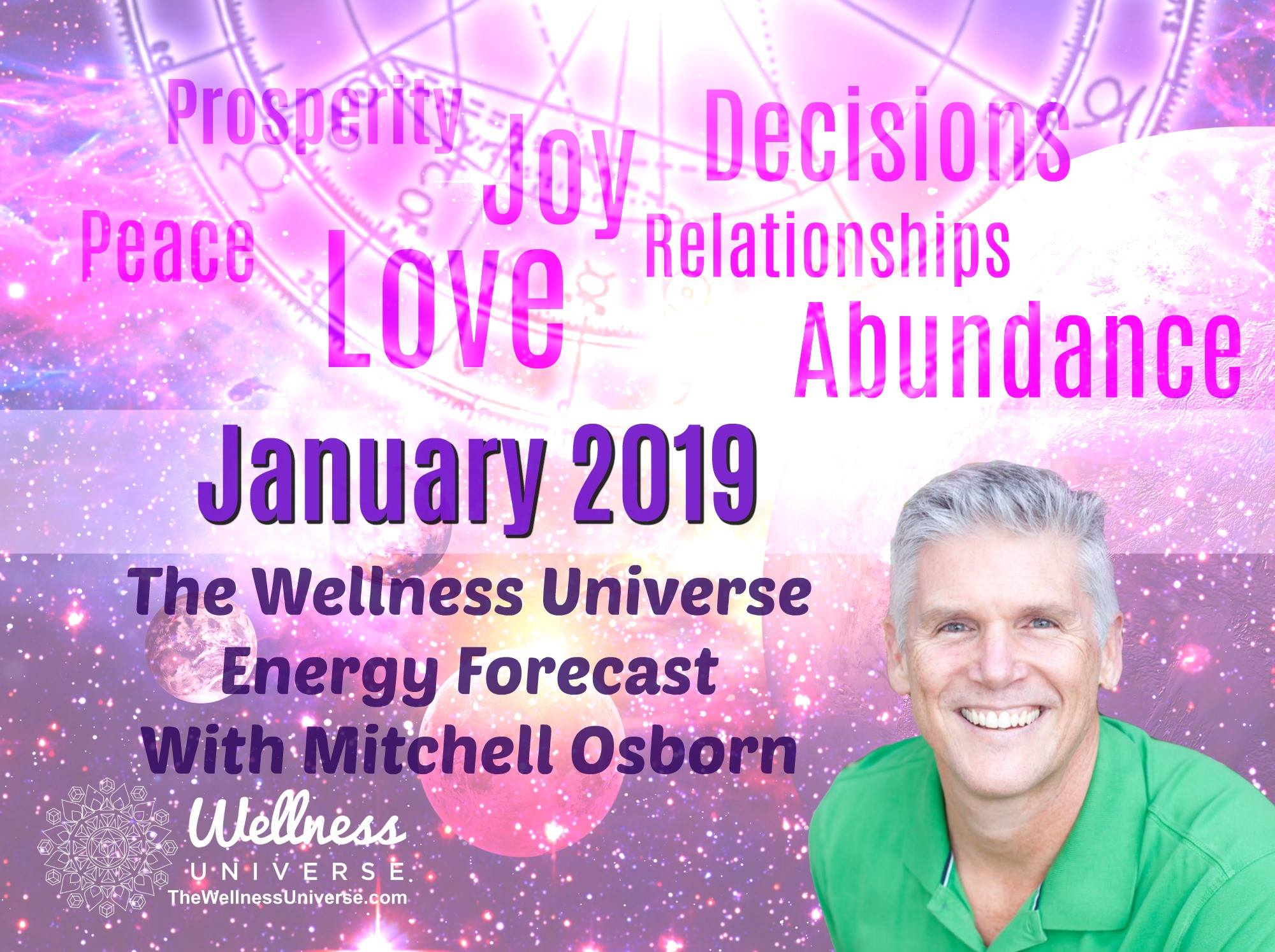 Energy Forecast for January 2019 with Mitchell Osborn #TheWellnessUniverse #WUVIP #ForecastForJanuary2019