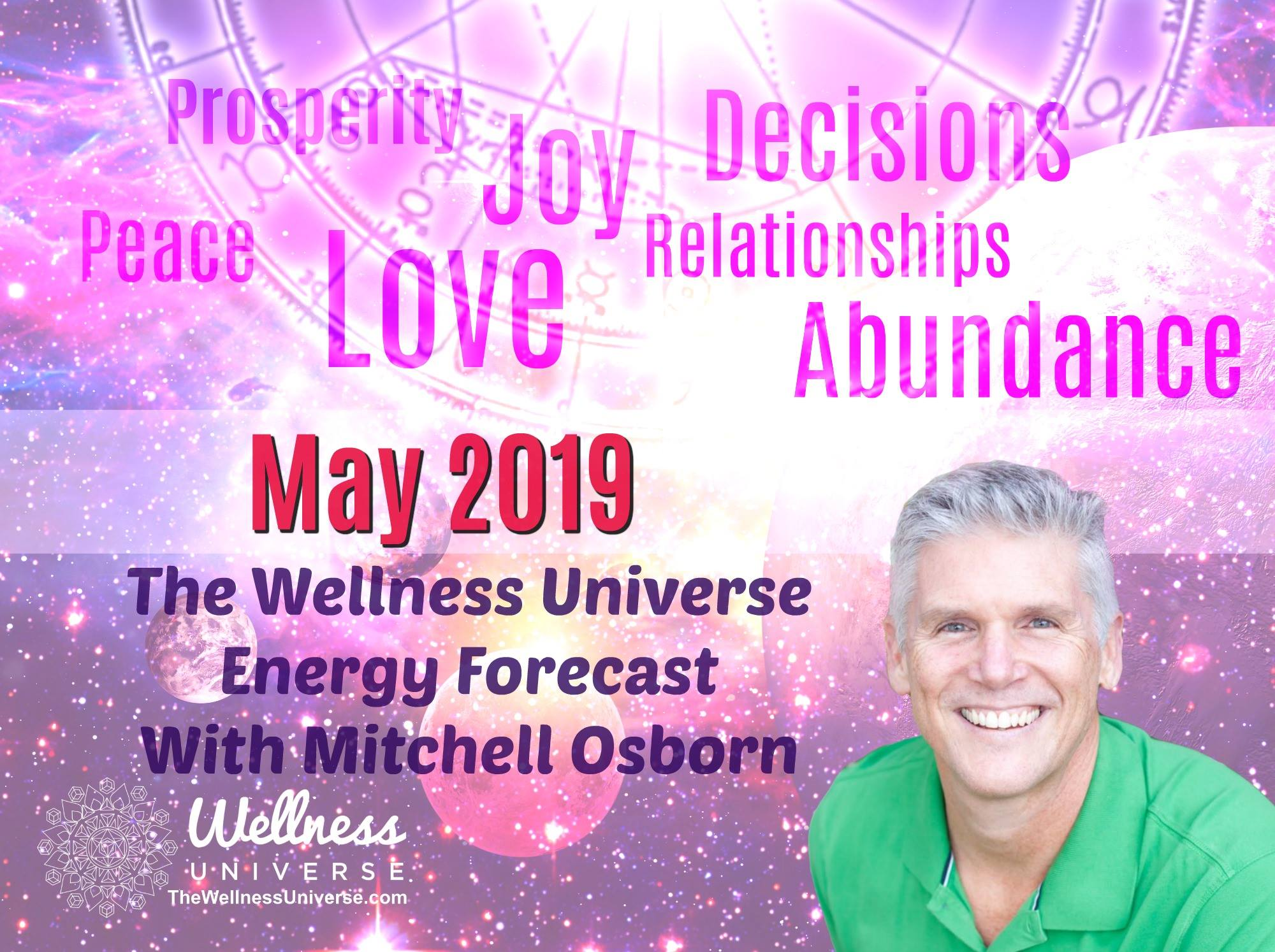 Energy Forecast for May 2019 with Mitchell Osborn #TheWellnessUniverse #WUVIP #ForecastForMay2019 #Energy #Forecast