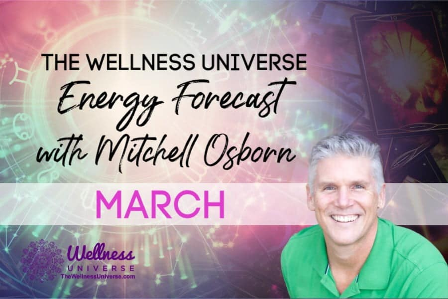 Energy Forecast for March 2020 with Mitchell Osborn #TheWellnessUniverse #WUVIP #ForecastForMarch2020