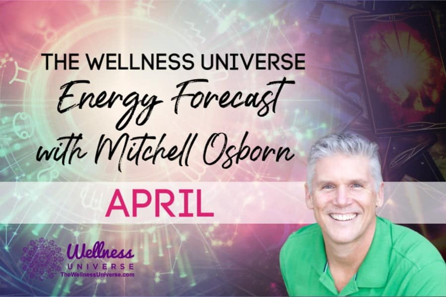 Energy Forecast for April 2020 with Mitchell Osborn #TheWellnessUniverse #WUVIP #ForecastForApril2020 #Energy #EnergyForecast