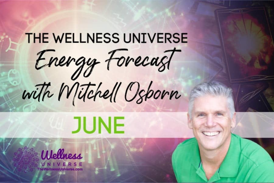 Energy Forecast for June 2020 with Mitchell Osborn #TheWellnessUniverse #WUVIP #ForecastForJune2020 #Energy #EnergyForecast