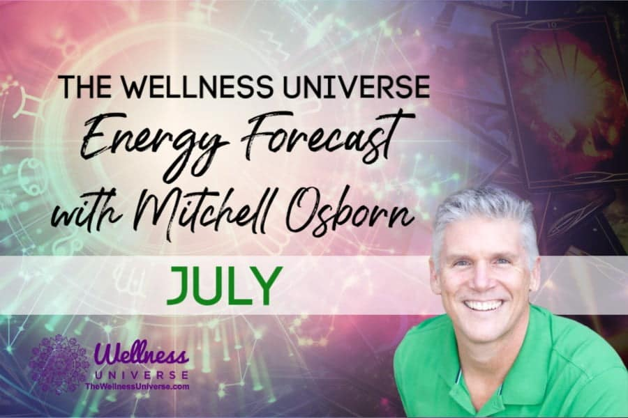 Energy Forecast for July 2020 with Mitchell Osborn #TheWellnessUniverse #WUVIP #ForecastForJuly2020