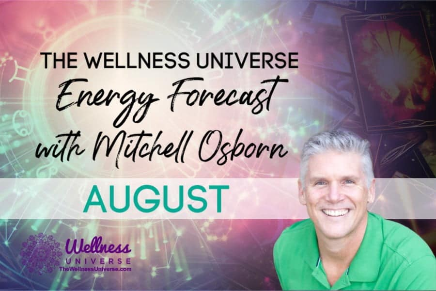 Energy Forecast for August 2020 with Mitchell Osborn #TheWellnessUniverse #WUVIP #ForecastForAugust2020
