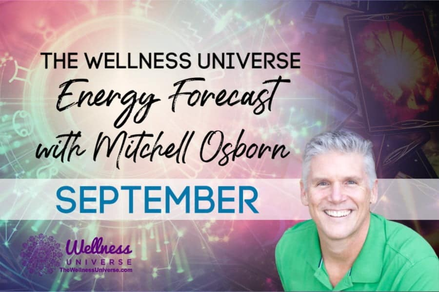 Energy Forecast for September 2020 with Mitchell Osborn #TheWellnessUniverse #WUVIP #ForecastForSeptember2020