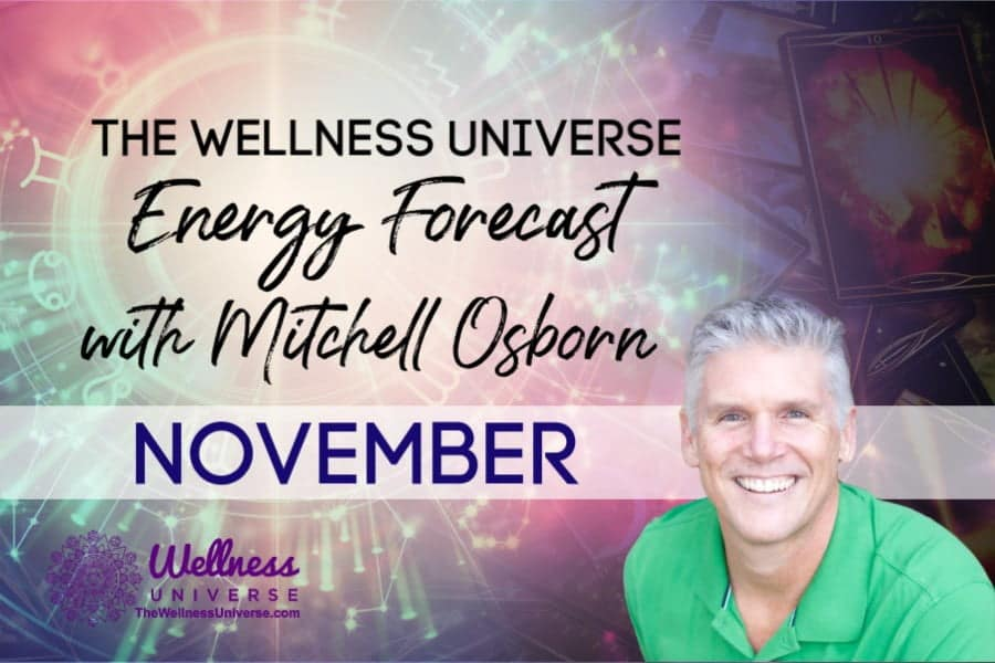 Energy Forecast for November 2020 with Mitchell Osborn #TheWellnessUniverse #WUVIP #ForecastForNovember2020