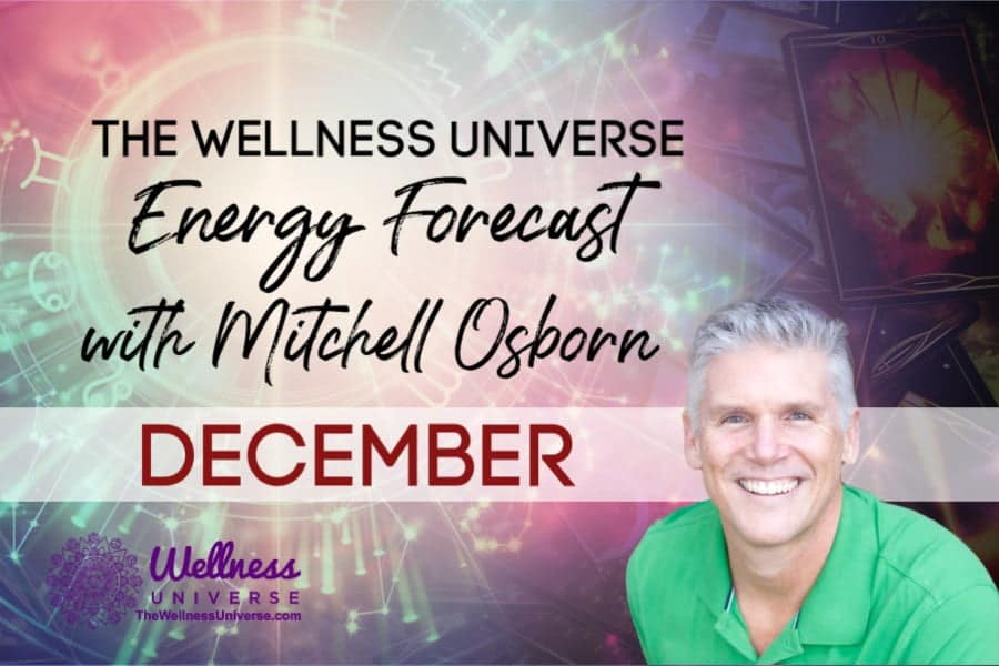 Energy Forecast for December 2020 with Mitchell Osborn #TheWellnessUniverse #WUVIP #ForecastForDecember2020